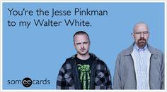 Jesse Pinkman Walter White Breaking Bad Friend Funny Ecard | TV Ecard | someecards.com