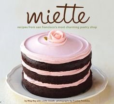 Miette Bakery Cookbook ~ Featuring baked goods from San Francisco's famous pastry shop. dessert tables, huge cake, pastry shop, little cakes, pink cakes, cake frosting, bakeri, fun recip, small portion
