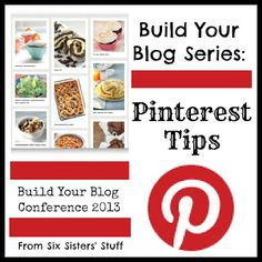Build Your Blog Series: Pinterest Tips (and getting more pageviews from Pinterest) BuildYourBlogConference.com #blogging #blogconference @Six Sisters' Stuff