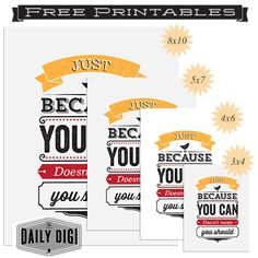 Just Because You Can; Doesn't Mean You Should - FREE Printable in 3x4, 4x6, 5x7, 8x10