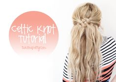This is not that easy and simple at first, but once you do it over and over, it takes about 2-3 minutes of cute, fun and out of the face hair style.  Celtic Knot Tutorial