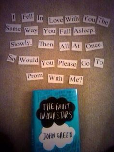 The fault in our stars. Prom asking idea.