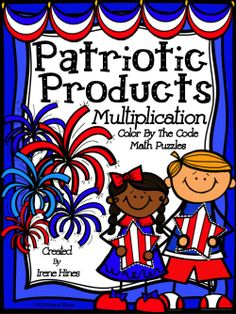 Patriotic Products ~ Multiplication Color By The Code Math Puzzles ~This Unit Is Aligned To The CCSS. Each Page Has The Specific CCSS Listed.~ This set includes 4 patriotic themed math puzzles with multiplication facts on each page. Answer Keys Included. $