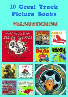 10 Great Truck Picture Books for Little Boys (or girls)  and Kid Lit Blog Hop :: PragmaticMom