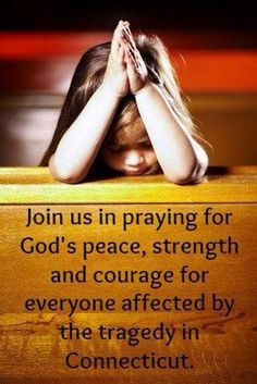 Praying for all involved in the Conn. shooting.