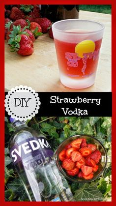 4 You With Love: DIY Strawberry Vodka