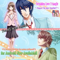 """New Release"" For Android users! ""Forbidden Love Triangle 〜Cause I'm your teacher!〜 "" Android ver.>>> https://play.google.com/store/apps/details?id=com.koyonplete.rnhotaru&hl=en  iOS version coming soon !  **The Plot of Forbidden Love Triangle** You will be the heroine!!!!! You finally becomes the high school teacher that she always wanted to be. Unfortunately, the president of the student council, Kazuki Monma, is always giving her a hard time in class. Free Download!! Please enjoy this game!!"
