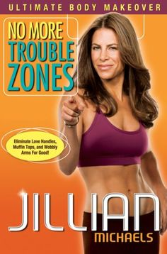 "Jillian Michaels, winning trainer on NBC's ""The Biggest Loser,"" will help you get rid of your problem areas the right way with her new ""No More Trouble Zones"" workout."