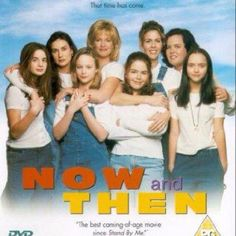 Now and Then; I <3  this movie