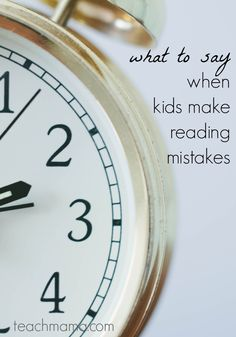 what to say when kids make reading mistakes | a how-to and printable for every family from teachmama.com  --> EVERY parent must read this!!