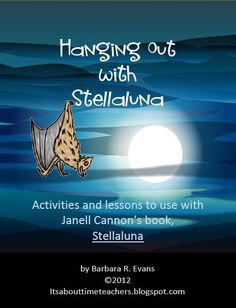 GREAT resource for bat activities - writing, reading, art, science and I LOVE Stellaluna!