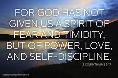 God hasn't given us a spirit of fear or timidity! Inspiration from 2 Corinthians 3:17