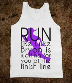 Run like Luke Bryan is waiting for you