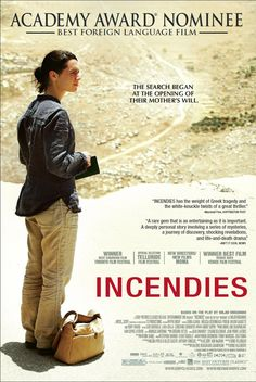 Incendies - My favorite movie of 2011.  This is a story you have NEVER heard!  Watch carefully....