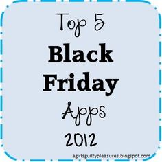 Top 5 Must Have Apps for Black Friday Deals!