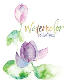 Watercolor Techniques http://www.mycreativeclassroom.com/course/view.php?id=555e information: