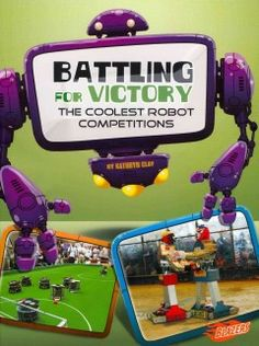 J 629.8 CLA. Describes various competitions and games involving robots.