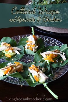 Living Free | Collard Green Wraps with Apricots & Chicken (GF, DF, & SF)