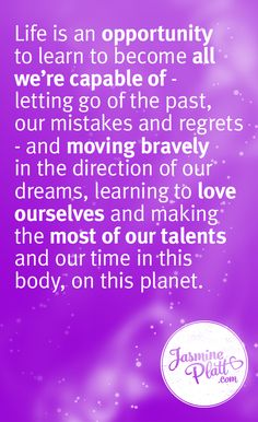 to become all we're capable of - letting go of the past, our mistakes ...