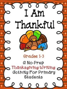 I Am Thankful - A Thanksgiving writing activity for the primary classroom. This activity works great in a literacy center or writing center. #Thanksgiving #tpt #writing #literacy
