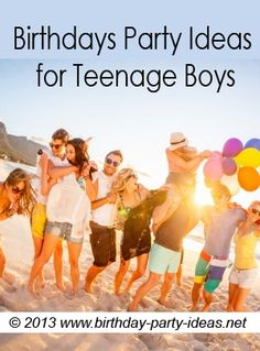 Birthdays Party Ideas for Teenage Boys