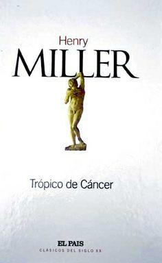 TRÓPICO DE CÁNCER. Henry Miller