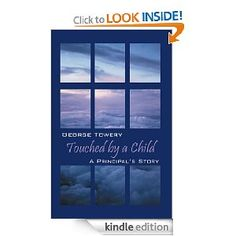 Touched by a Child:  A Principal's Story - $10.96 @ Amazon.com or $4.99 for Kindle Edition by my elementary school principal, George Towery.  He's definitely one of the most remarkable men I've ever had the good fortune to meet!