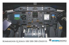 """Universal Avionics: Q-Series 100/200/300 (Dash 8) - (1) Display Suite: 5 EFI-890R 8.9"""" Flat Panel Displays with one fully dedicated engine display (ED); (2) Situational Awareness: 2 Vision-1 Synthetic Vision Systems, 2 Application Server Units (ASU) for Jeppesen charts, checklists, weather and E-DOCS; (3) Flight Management: 2 UNS-1Ew FMSs; (4) Radio Tuning and Communications: 2 Radio Control Units (RCU)"""