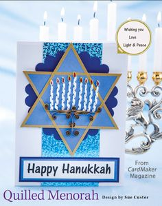 Quilled Menorah from the Winter 2014 issue of CardMaker Magazine. Order a digital copy here: http://www.anniescatalog.com/detail.html?code=AM5255