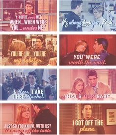 Ross and Rachel Friends love quotes. Cause I'm dorky like that.