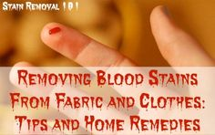 Lots of possible ways to remove blood stains from fabric and clothes {on Stain Removal 101}