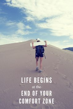 .life begins at the end of your comfort zone