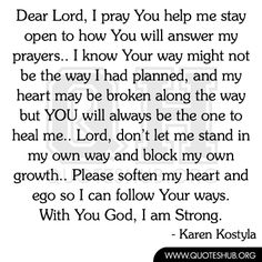 Dear Lord, I pray You help me stay open