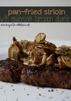 Pan-fried #sirloin steak served with a creamy and rich #mushroom #duxelle flavored with tarragon for a delicious #glutenfree dinner!