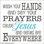 1633 - Wash your Hands and Say your Prayers stencilsmith
