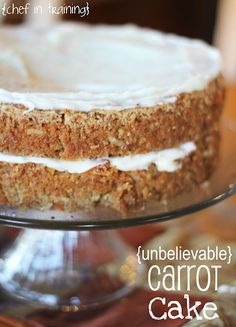 {Unbelievable} Carrot Cake!  This cake is so moist and delicious!