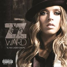 Til' the Casket Drops - ZZ Ward