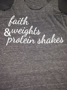 Fitness motivation shirt.