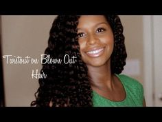 I love her. Click to see her video to see how she stretch her natural curls by Twisting out her hair on Blown Out dry Hair
