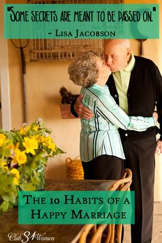 What does it take to have a life-long marriage? A truly happy one? Here are the 10 habits that go into a lasting, loving marriage. Because some secrets are simply meant to be passed on to others!