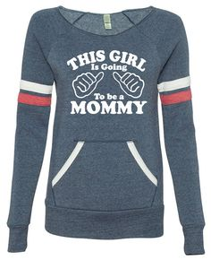 Mom to be New Mom This Girl is going to be a Mommy Sport Eco Fleece Sweatshirt Womens sweater Mothers Day Gift Baby Pregnancy shirt