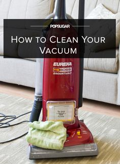 The No-Fail Guide to Cleaning Your Vacuum