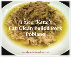 This recipe is AWESOME! Tosca Reno's Eat-Clean Diet Pulled Pork Poblano Verde recipe. Yum!!! #eatclean #recipe #pork