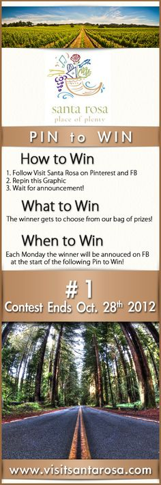 "10.22.12 Pin to Win! (Ends October 28th, 2012) *What to Win* • 1 winner gets to choose from our bag of prizes *How to Win* 1. Follow Visit Santa Rosa on Pinterest and Facebook. 2. Repin this ""Pin to Win"" Graphic. 3. Wait for the announcement! **Click on the image to go to our Facebook Page."