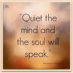 Quiet the mind, and the soul will speak - #soul #emmamildon