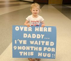 4th of July - such a cute sign for her daddy coming home from deployment!