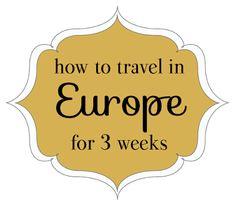 adventur, travel advice, genius travel tips, europ, trip, place, wanderlust, thing, week