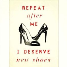 Yes, I do deserve new shoes! #shoe #quotes #fashion #dunelondon #duneshoes