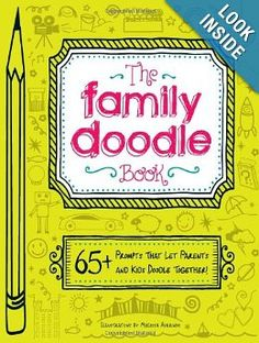 The Family Doodle Book: 65+ Prompts That Let Parents and Kids Doodle Together!: Melissa Averinos: 9781440562426: Amazon.com: Books