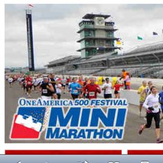 Indianapolis 500 Mini Marathon Looking so forward to this adventure!!!!!